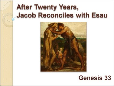 Jacob reconciles with Esau