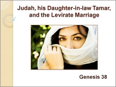 Judah, Tamar and the Levirate Marriage